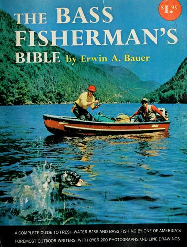 The  bass fisherman's bible.