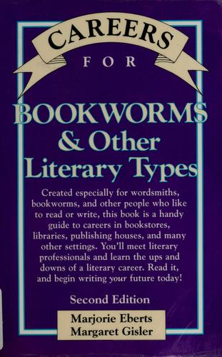 Careers for bookworms & other literary types by Marjorie Eberts