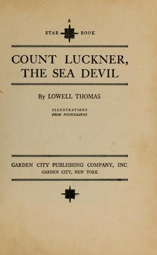 Count Luckner, the Sea Devil by Thomas, Lowell