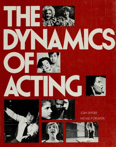 The  dynamics of acting
