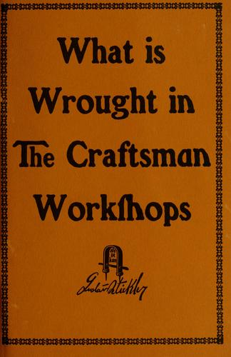 Download What is wrought in the Craftsman workshops
