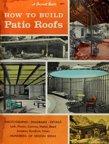 How to build patio roofs by Sunset Books