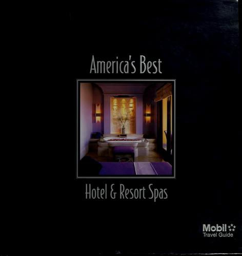 America's best hotel & resort spas by Nancy Depalma