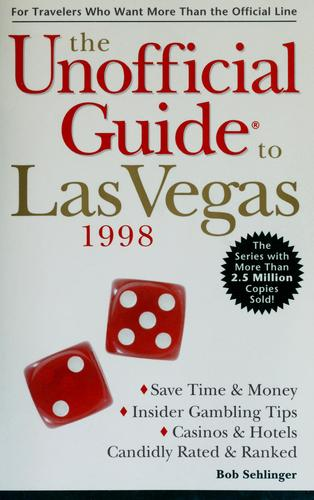 The unofficial guide to Las Vegas by Bob Sehlinger