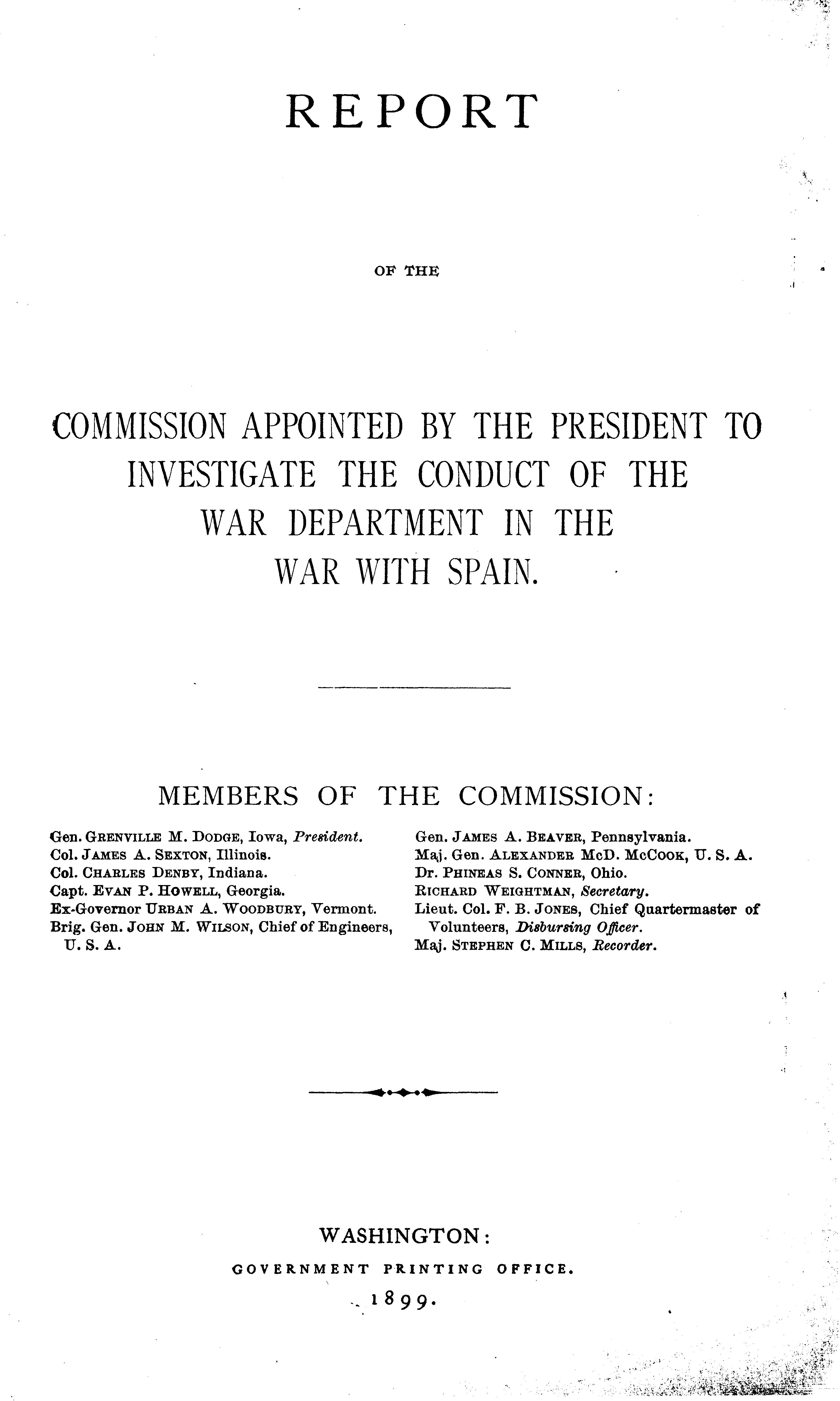 Report of the Commission appointed by the President to investigate the conduct of the War Department in the war with Spain ... by United States. Commission appointed by the President to investigate the conduct of the War dept. in the war with Spain