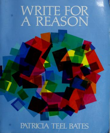Cover of: Write for a reason | Patricia Teel Bates
