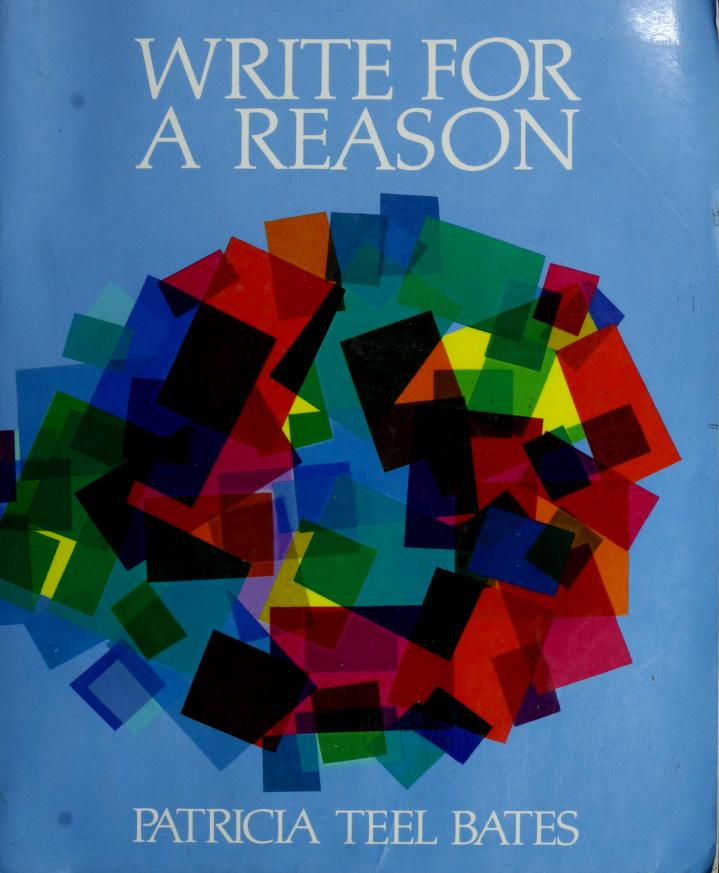 Write for a reason by Patricia Teel Bates