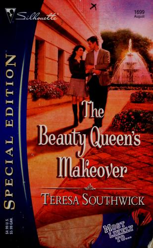 The Beauty Queen's Makeover (Silhouette Special Edition) (Silhouette Special Edition) by Teresa Southwick
