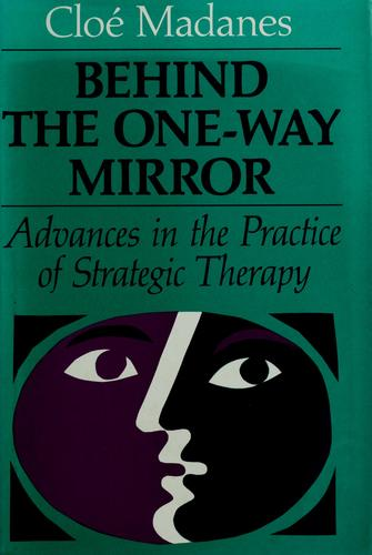 Behind the one-way mirror by Cloé Madanes