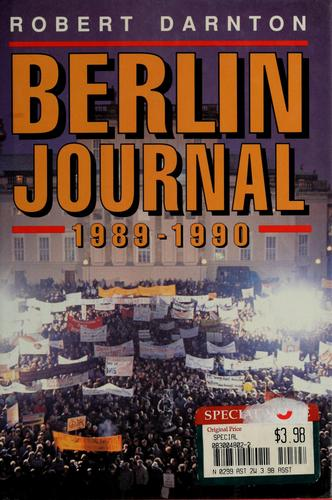 Berlin journal, 1989-1990 by Robert Darnton