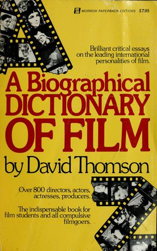 A  biographical dictionary of film by Thomson, David