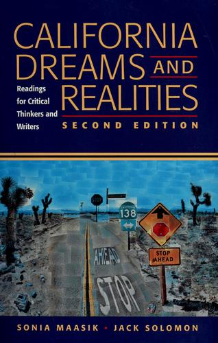 California dreams and realities by [compiled by] Sonia Maasik, Jack Solomon.