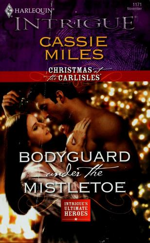 Bodyguard under the mistletoe by Cassie Miles