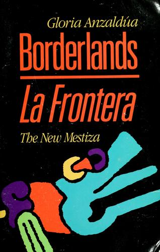 Borderlands by Anzaldua
