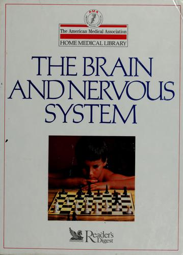 The  Brain and nervous system by medical editor, Charles B. Clayman.