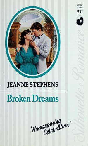 Broken Dreams by Jeanne Stephens