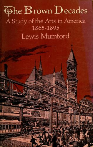 The Brown Decades by Lewis Mumford