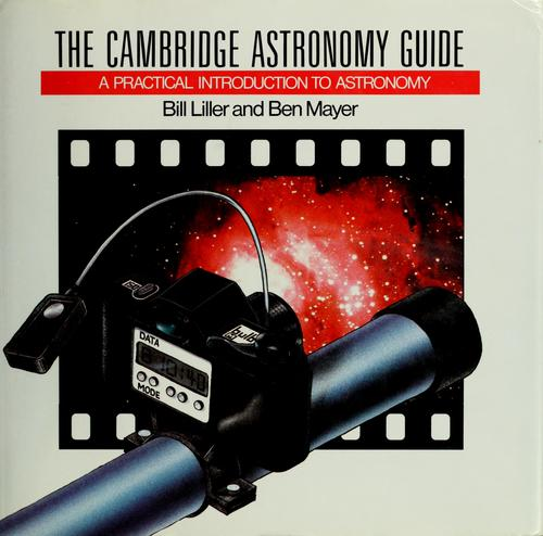 The  Cambridge astronomy guide by William Liller