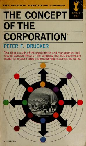 Concept of the corporation by Peter F. Drucker