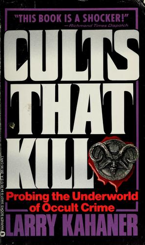 Cults that kill by Larry Kahaner