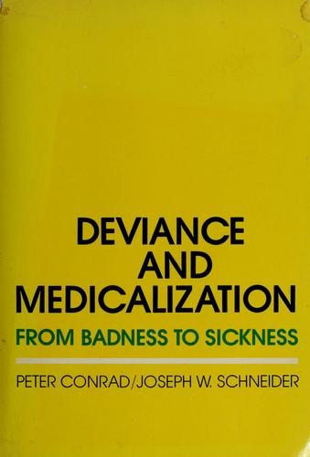 Deviance and medicalization by Conrad, Peter