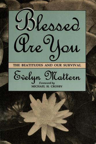 Blessed are you by Evelyn Mattern