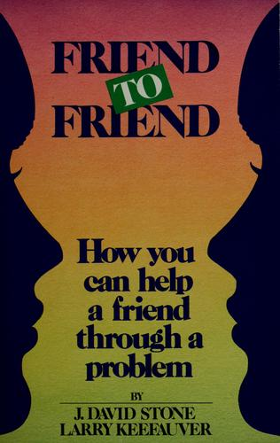 Friend to friend by J. David Stone