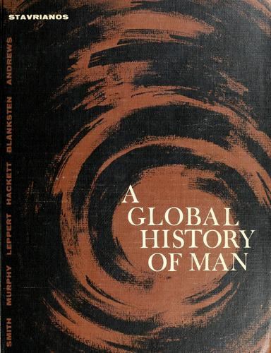 A  global history of man by Leften Stavros Stavrianos