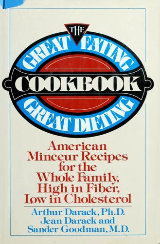 The  great eating, great dieting cookbook by Arthur Darack