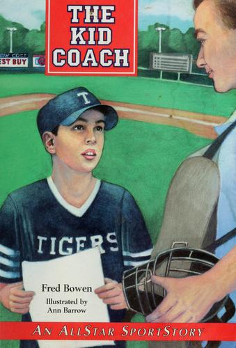 The  kid coach by Fred Bowen