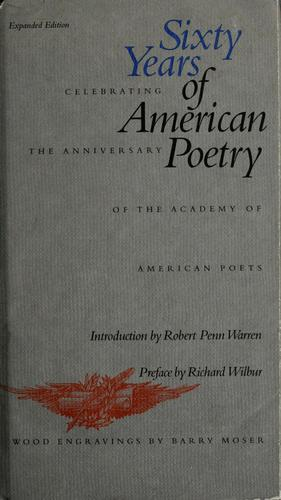 Sixty years of American poetry by introduction by Robert Penn Warren ; preface by Richard Wilbur ; wood engravings by Barry Moser.