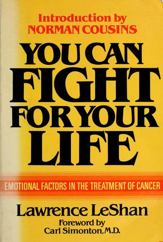 You can fight for your life by Lawrence L. LeShan