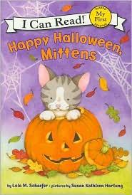 Happy Halloween, Mittens by Lola M. Schaefer