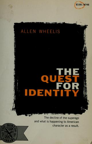 The quest for identity. by Allen Wheelis