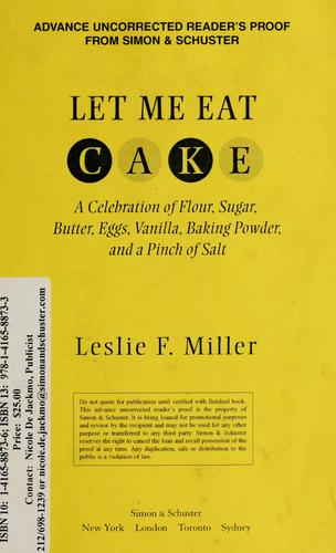 Let me eat cake by Leslie F. Miller