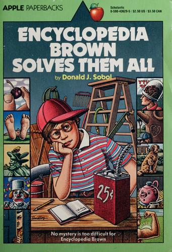 Encyclopedia Brown solves them all by Donald J. Sobol