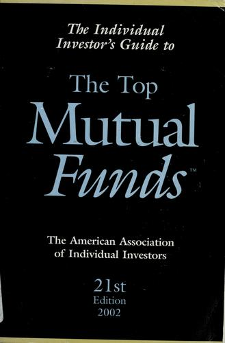 The Individual Investor's Guide to the Top Mutual Funds (Individual Investors Guide to the Top Mutual Funds) by