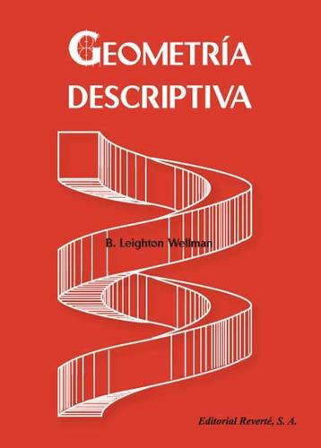 Geometría Descriptiva by Bernard Leighton Wellman