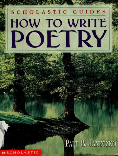 How to write poetry by Paul B. Janeczko