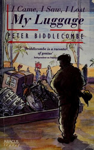 I came, I saw, I lost my luggage by Peter Biddlecombe