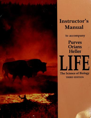 Instructor's manual to accompany Purves, Orians and Heller - Life: the science of biology by Rene R. Roth