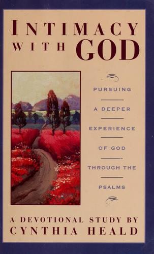Intimacy with God by Cynthia Heald