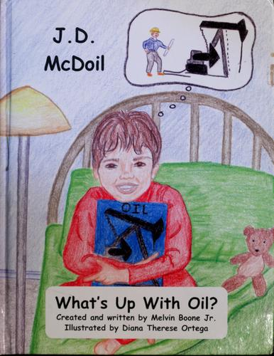 J.D. McDoil what's up with oil? by Melvin Boone