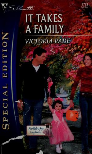 It Takes A Family (Silhouette Special Edition) by Victoria Pade