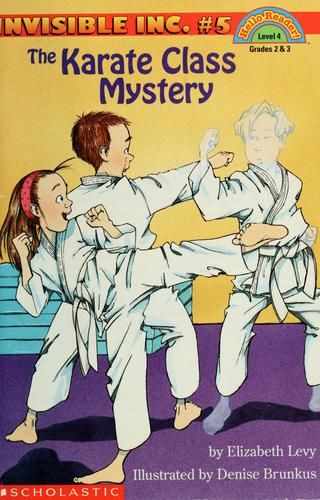 The karate class mystery by Levy, Elizabeth