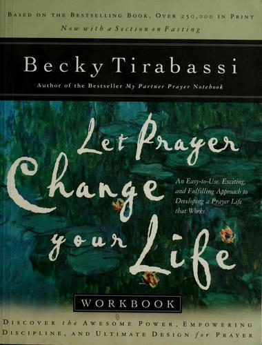 Let prayer change your life workbook by Becky Tirabassi