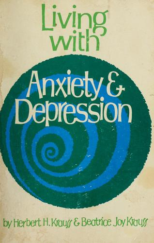 Living with anxiety and depression by Herbert H. Krauss