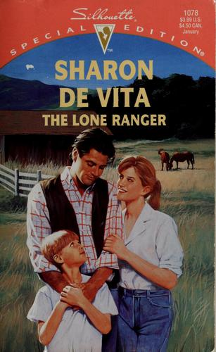 The lone ranger by Sharon De Vita