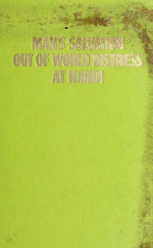 Man's salvation out of world distress at hand! by Watch Tower Bible and Tract Society