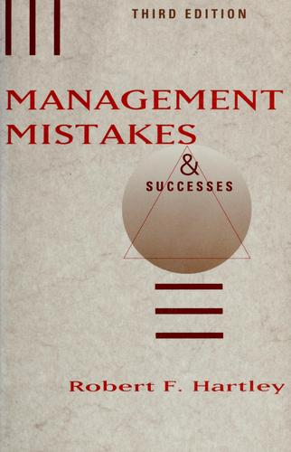 Management mistakes & successes by Hartley, Robert F.